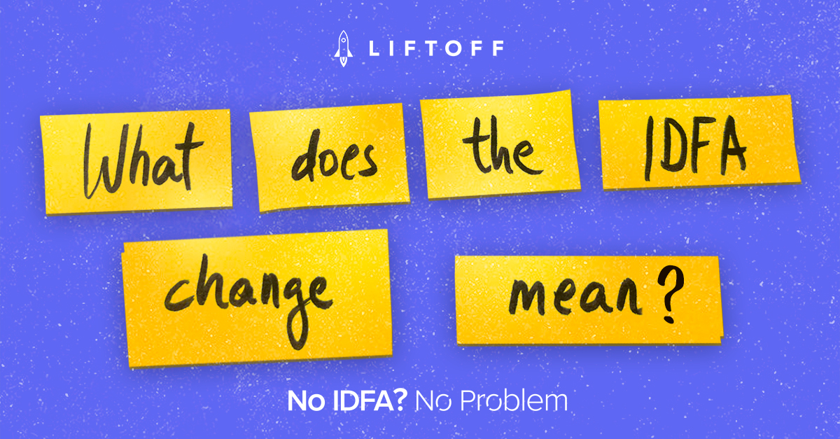 What is IDFA and why should I care?