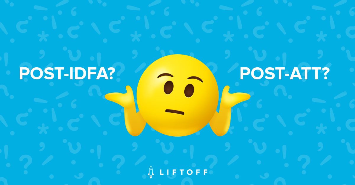 Post-IDFA vs Post-ATT: What's the Difference?