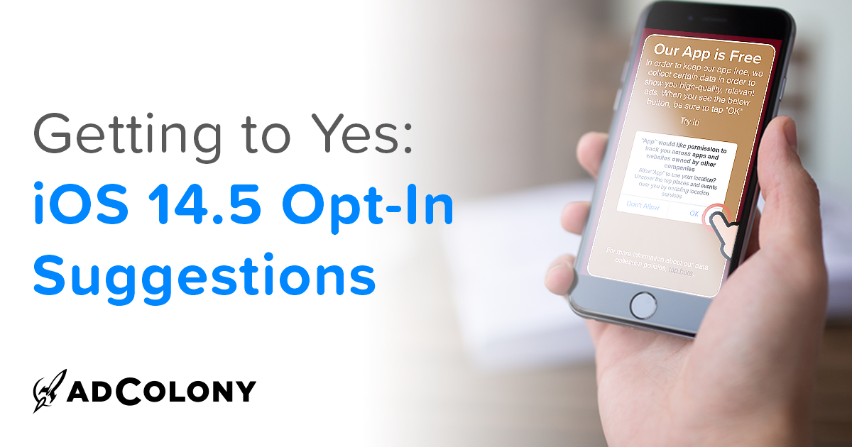 Getting to Yes: iOS 14.5 Opt-In Suggestions
