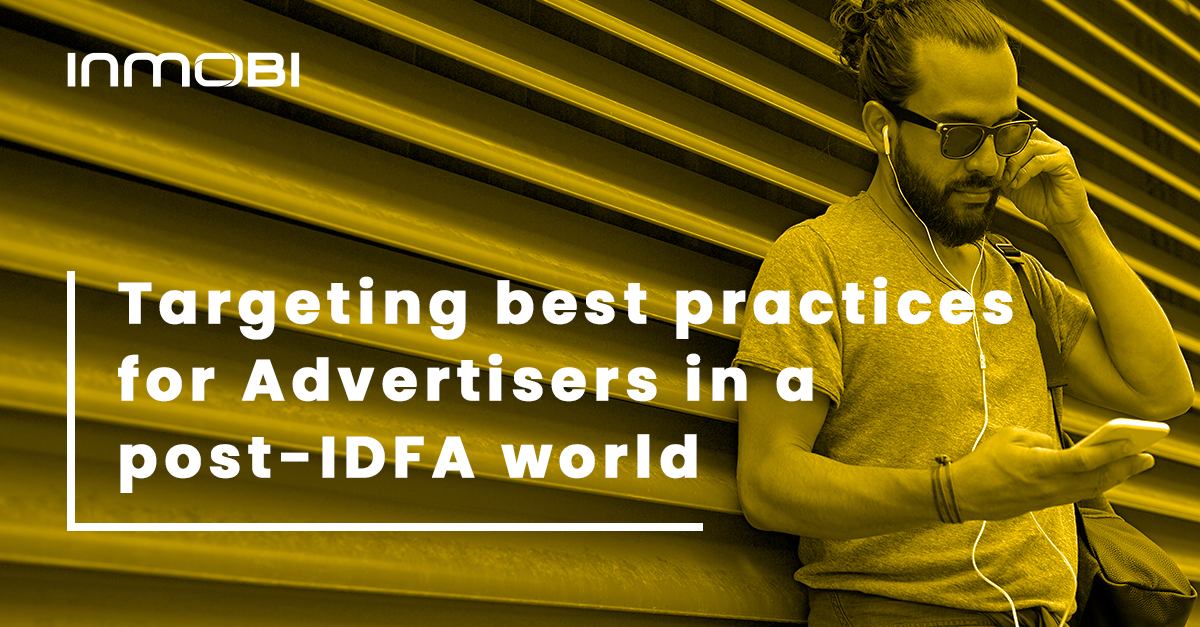 Targeting Best Practices for Advertisers in a Post-IDFA World