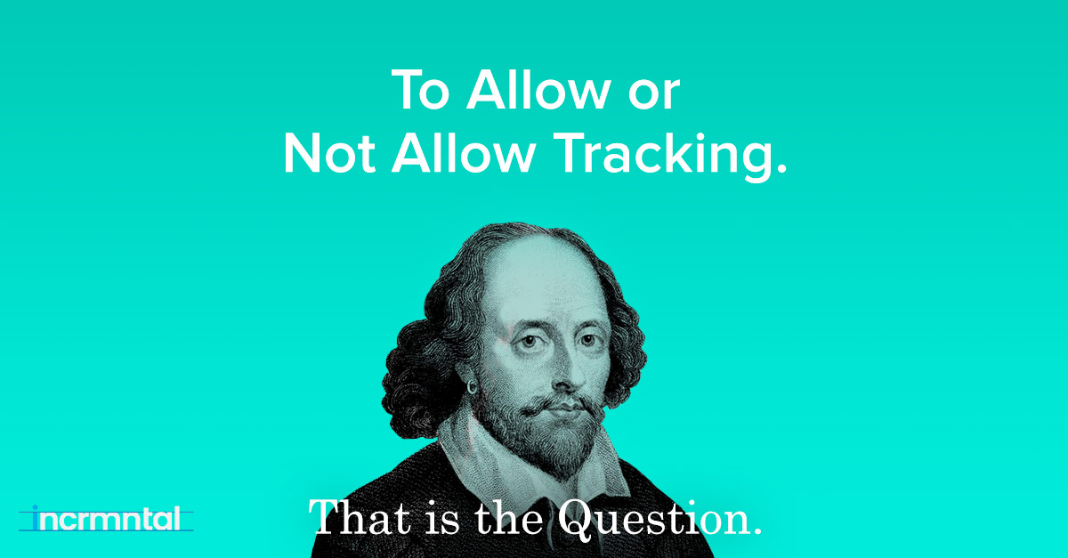 To Allow or Not Allow Tracking. That is the Question.