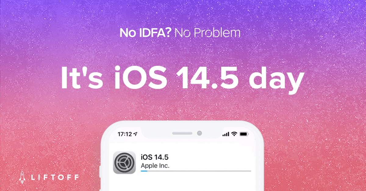 How Liftoff Prepared for iOS 14.5
